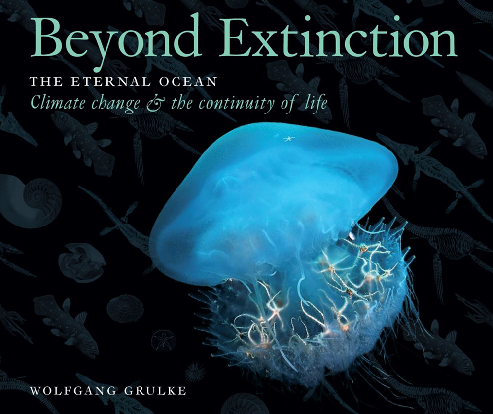 Beyond Extinction – The Eternal Ocean. Climate Change & the Continuity of Life